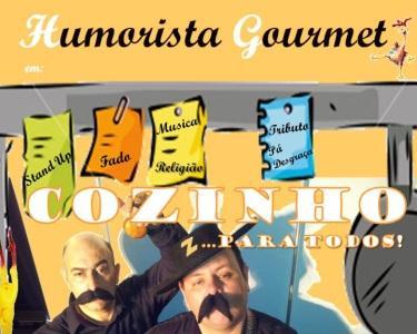 """Humorista Gourmet  """"COZINHO PARA TODOS"""""""