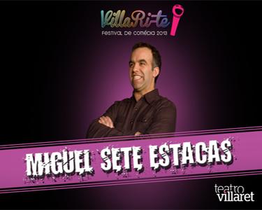 Miguel 7 Estacas no Teatro Villaret