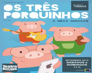 Os Três Porquinhos voltam ao Teatro Villaret