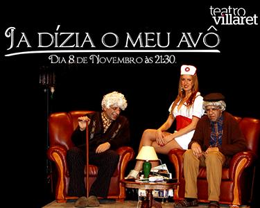 Ria às Gargalhadas com «Já Dizia o Meu Avô» no Teatro Villaret