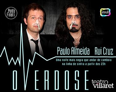Overdose | Um Espectáculo Incrível é de Rir e Chorar por Mais