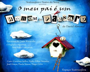 «O Meu Pai É Um Homem Pássaro» David Almond em Palco no Teatroesfera