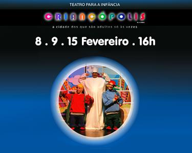«Criançópolis» Espectáculo a Dois - Teatro Natália Correia | Carnide