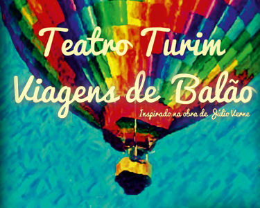 Teatro Inspirado na Obra de Júlio Verne «Viagens de Balão»