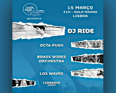 TALKFEST | Dj Ride + Octa Push + Brass Wires Orchestra + Los Waves
