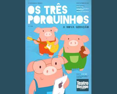 Teatro Bocage Apresenta «Os Três Porquinhos - A Nova Geração»