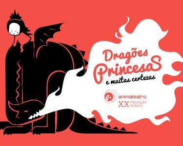 «Dragões, Princesas e Muitas Certezas» | Um  Espectáculo Imperdível!