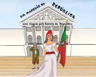 «Um Marquês na República» | Viagem pela História da República