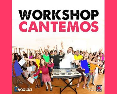 Workshop Cantemos! Crianças e Graúdos dos 4 aos 114 anos