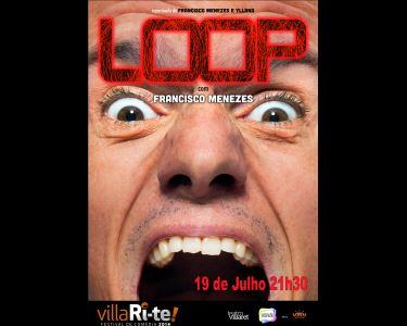 «Loop» | com Francisco Menezes | Villari-Te | Teatro Villaret