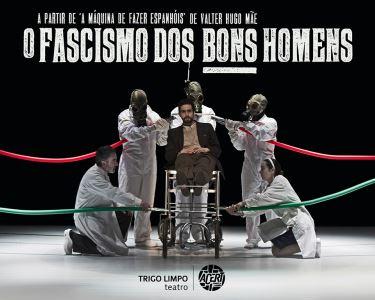 «O Fascismo dos Bons Homens» | Espaço Teatroesfera | Bilhete Duplo