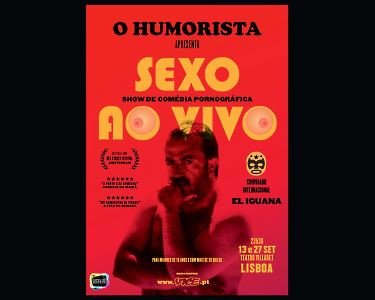 O Humorista Apresenta «Sexo ao Vivo» | Teatro Villaret