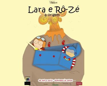 «Lara e Rô-Zé, a Origem» | Teatro Infantil | Teatro Villaret