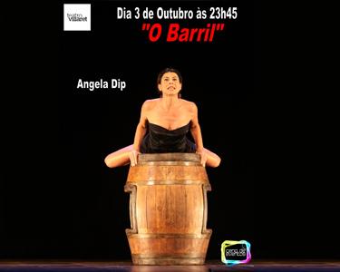 «O Barril» com Angela Dip   Teatro Villaret