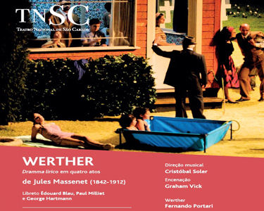 Teatro Nacional de São Carlos | Ópera «Werther» de Jules Massenet