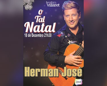 «O Tal Natal» com Herman José | Teatro Villaret - 18 de Dezembro