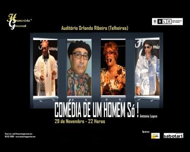 «Comédia de Um Homem Só!» By António Lopes | Entrada Dupla