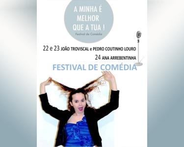 «A Minha É Melhor Que A Tua» Festival de Comédia | 22, 23 e 24 de Janeiro