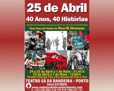Teatro Sá da Bandeira | Musical «25 de Abril - 40 Anos - 40 Histórias»
