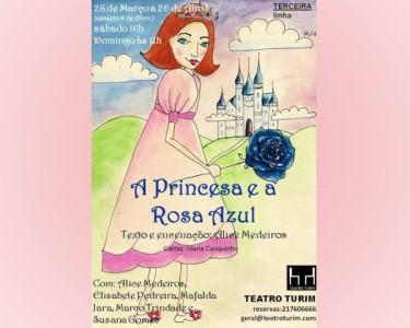 «A Princesa e a Rosa Azul» | Bilhete Duplo | Teatro Turim