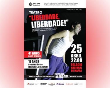 «Liberdade, Liberdade!» | Espectáculo no Palácio Nacional de Mafra