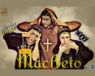 «Macbeto»   Entrada Dupla   Auditório Orlando Ribeiro