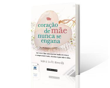 Livro «Coração de mãe nunca se engana», de Maria Inês Almeida