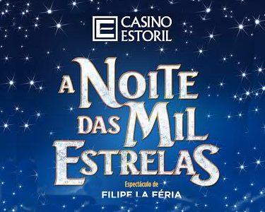 Últimas Datas! «A Noite das Mil Estrelas» - La Féria | Casino Estoril