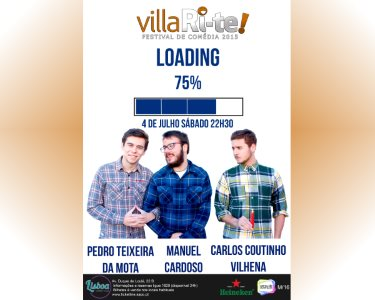 «Loading» - 04 de Julho   Festival VillaRi-te   Lisboa Comedy Club