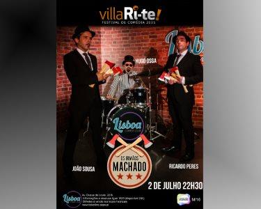 «Os Irmãos Machado» - 02 de Julho | 3º VillaRi-te | Lisboa Comedy Club