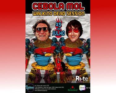 «Walking Dead Session» - Cebola Mol | 23 de Julho - Lisboa Comedy Club