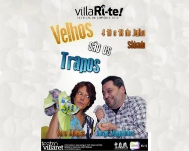 «Velhos São Os Trapos»   4, 11 ou 18 de Julho   VillaRi-te   Villaret
