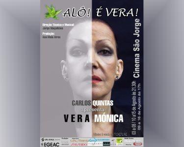 «Alô! É Vera!» com Vera Mónica | Cinema São Jorge | 14, 15 e 16 Agosto