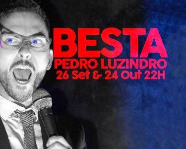 «Besta» com Pedro Luzindro | Lisboa Comedy Club