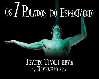 «Os 7 Pecados do Espectáculo» | 17 de Novembro | Teatro Tivoli BBVA