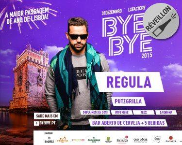Bye-Bye 2015 c/ Regula + Bar Aberto Cerveja & Vodka + 5 Bebidas