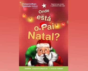 «Onde Está o Pai Natal?» Espectáculo Didáctico - 19 Dez. | Belém