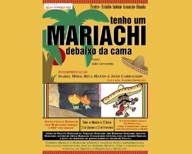 «Tenho Um Mariachi Debaixo da Cama»   Teatro-Estúdio António Assunção