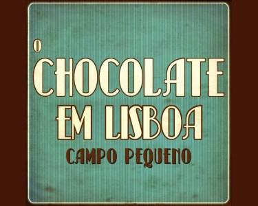 O Chocolate em Lisboa | 2 ou 4 Pessoas | 4 a 7 de Fev. - Campo Pequeno