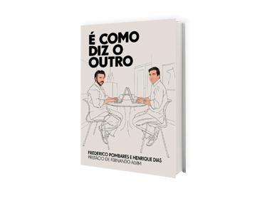 Livro «É como diz o outro», de Frederico Pombares e Henrique Dias
