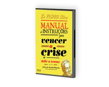 Manual de Instruções para «Vencer a Crise ou Falir a Tentar»