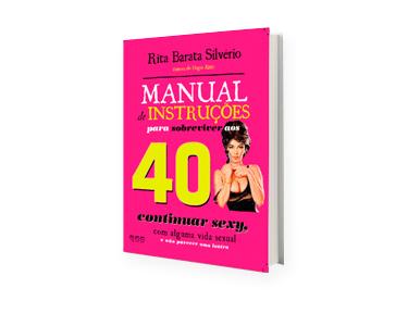 Manual de Instruções p/Mulher «Sobreviver aos 40, Continuar Sexy» e...