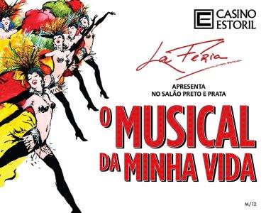«O Musical Da Minha Vida» de Filipe La Féria no Casino do Estoril