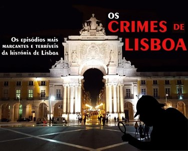Walking Tour pelos Crimes de Lisboa | 2 Pessoas | 1h30