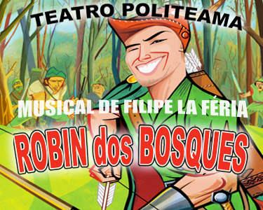 Grande Produção Filipe La Féria | «Robin dos Bosques» no Politeama