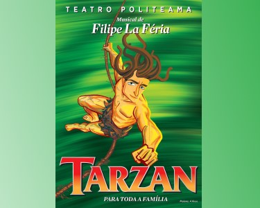 «Tarzan» de Filipe Lá Féria | Musical Infantil no Teatro Politeama